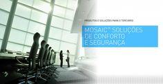 Mosaic™: Soluções de conforto e segurança