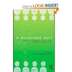 A Networked Self: Identity, Community, and Culture on Social Network Sites by Zizi Papacharissi New Media, My Books, Identity, Self, Community, Culture, Learning, Youtube, Amazon