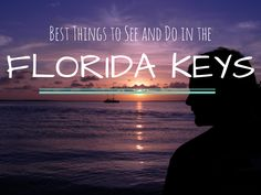 Best things to see and do in the Florida Keys!