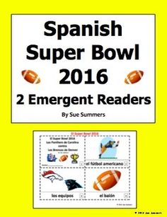 Super Bowl 2016 - 2 Booklets in Spanish by Sue Summers - One with text and images, one with text only so students can sketch and create their own versions of the booklets.