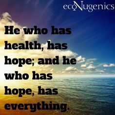 He who has health, has hope; and he who has hope has everything. Law Of Attraction Coaching, Spiritual Life, Health Quotes, Healer, Monday Motivation, Everything, Insight, Spirituality, Author