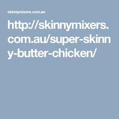Tasty, Yummy Food, Marinated Chicken, Butter Chicken, Garam Masala, Stevia, Super Skinny, Healthy, Recipes