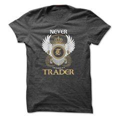 TRADER Never T Shirts, Hoodie Sweatshirts