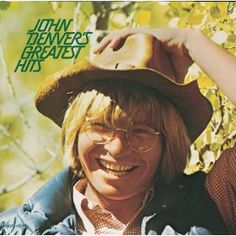 John Denver - This was the first album I ever bought with my own money.  I still love listening to it.
