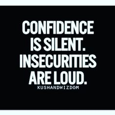 My insecurities roared loudly all week. It's time for those bitches to shut the Fuck up.  #STFU #NoTimeForYourShit #AttitudeAdjusted #ConfidentAsAMOFO