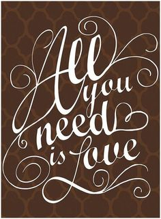 All You Need Is Love ❤︎
