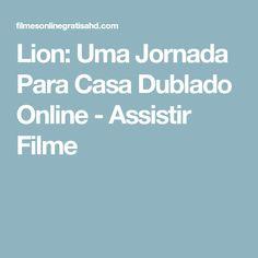 Lion: Uma Jornada Para Casa Dublado Online - Assistir Filme