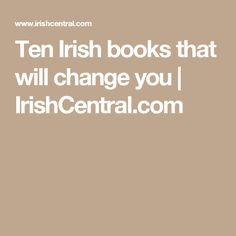 Irish books that will change you Reading Lists, Book Lists, Ireland Language, Art Editor, What To Read, Have Time, You Changed, You And I, All About Time