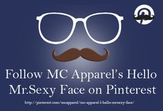 "You guys liked the MC Apparel's Shoe Porn on Pinterest sooo much we started a new board called "" MC Apparel's l Hello Mr.Sexy Face"" . Go on and take a gander at what we got don't forget to follow http://pinterest.com/mcapparel/mc-apparel-l-hello-mrsexy-face/"