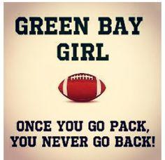 Born a Packer Backer and will die a Packer Backer! Go Pack Go! -JClark