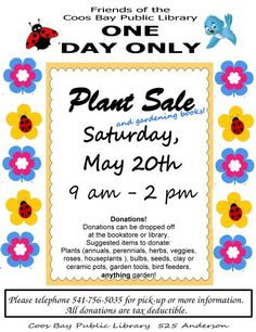 Friends of the Coos Bay Public Library Plant Sale on Saturday, May 20th from 9 am - 2 pm!