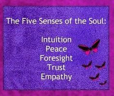 The 5 Senses of the Soul: Intuition Peace Foresight Trust Empathy