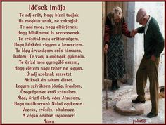 IDŐSEK IMÁJA.... Diy And Crafts, Poems, Quotes, Therapy, Quotations, Poetry, A Poem, Verses, Quote