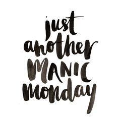 Manic Monday