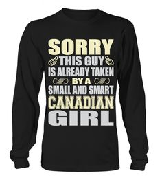 "Sorry ! This guy is already taken by a small and smart Canadian girl This shirt is a perfect gift, if you like it, buy it, do not delay. Buy edition other at here: https://www.teezily.com/stores/this-guy **How to place an order..? 1.Choose the model from the drop-down menu 2.Click on ""Buy it now"" 3.Choose the size and the quantity 4.Add your delivery address and bank details 5.And that's it! TIPS: Buy 2 or more to save shipping cost! Guaranteed safe..."