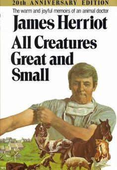 All Creatures Great and Small: All Creatures Great and Small : The Warm and Joyful Memoirs of an Animal Doctor by James Herriot Hardcover, Anniversary) I Love Books, Great Books, Books To Read, My Books, James Herriot, Animal Doctor, Animal Vet, Animal Books, Animal Care