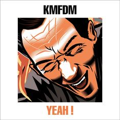 """KMFDM's """"YEAH!"""", a 5-track EP of brand-new songs, remixes and edits will be released on June 23rd, 2017 on earMUSIC as a CD digipak and Digital. Th..."""