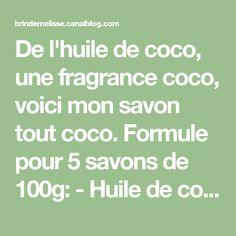 De l'huile de coco, une fragrance coco, voici mon savon tout coco. Formule pour 5 savons de 100g: - Huile de coco (végétaline): 350g -...