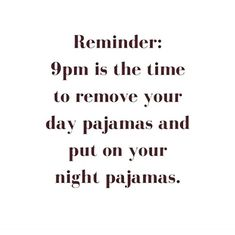 Just saying . Come on I cant be the only one staying in my pjs