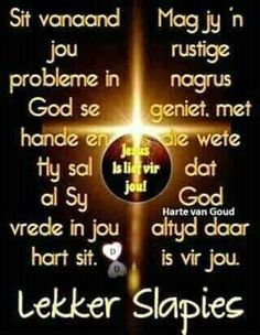 Evening Greetings, Afrikaanse Quotes, Goeie Nag, Angel Prayers, Good Night Quotes, Special Quotes, Sleep Tight, Day Wishes, Morning Messages
