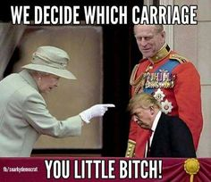 Trump is insisting he ride in on the golden carriage in London.like he was just crowned.wish they wouldn't even let him in their country.-----Best photoshop ever, wish it was real. Trump Cartoons, Political Cartoons, Funny Memes, Hilarious, Jokes, Funny Quotes, Satire, Donald Trumph, Tiny Trump