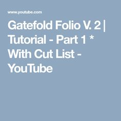 Gatefold Folio V. 2 | Tutorial - Part 1 * With Cut List - YouTube