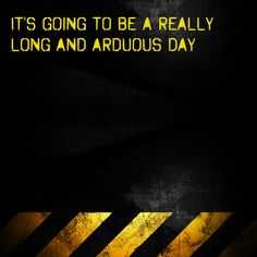 """""""It's going to be a really long and arduous day""""   It's going to be a really long and arduous day   ..... to get the full story, click the link and the """"Like"""" button. ;-)   http://www.lostandtired.com/2014/04/18/its-going-to-be-a-really-long-and-arduous-day/  #Autism #Family #SPD #SpecialNeedsParenting"""