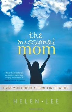 Themelios | Review: The Missional Mom Living With Purpose At Home And In The World | The Gospel Coalition