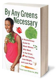 This book gives 'soul food' a whole new meaning. It's time to get healthy and stay healthy, BY ANY GREENS NECESSARY!