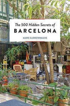 hidden secrets to Barcelona, Spain