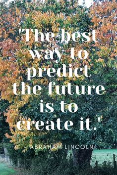 'The best way to predict the future is to create it. Quotable Quotes, Motivational Quotes, Inspirational Quotes, Stuff To Do, Things To Do, Good Things, Sharing Quotes, Meaning Of Life, Private Garden