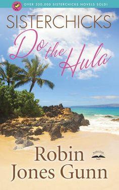 Sisterchicks Do the Hula (Sisterchicks, #2) by Robin Jones Gunn