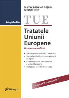 Tratatele Uniunii Europene. Actualizat 22 septembrie 2015