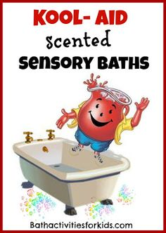 Bath Activities for Kids: Kool-aid scented bath