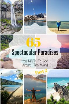 65 Spectacular paradises you NEED to see around the world - Part 2!