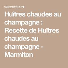 Huîtres chaudes au champagne : Recette de Huîtres chaudes au champagne - Marmiton
