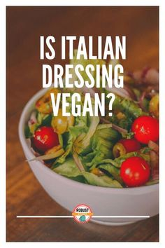 Is Italian dressing vegan? What ingredients to look out for.