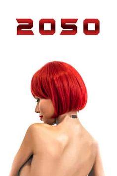 Nonton Dan Download Film 2050 2018 Ganool Lk21 Indoxx1 Layarkaca21 Subtitle Indonesia Bioskopkeren Gudangmovies 21 Dunia21 Gratis On Bioskop Film Jepang Film