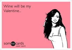 Wine will be my Valentine... #winelove