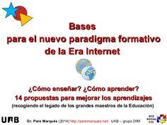 Bases para el nuevo paradigma formativo de la Era Internet  by Pere Marquès via slideshare
