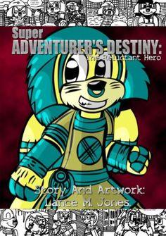 Super Adventurer's Destiny: The Reluctant Hero.