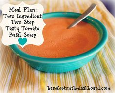 Meal Plan: Two Ingredient Two Step Tasty Tomato Basil Soup and A Bonus Week of Meal Ideas By Bare Feet on the Dashboard #mealplan #soup La Madeline Copycat #Recipe
