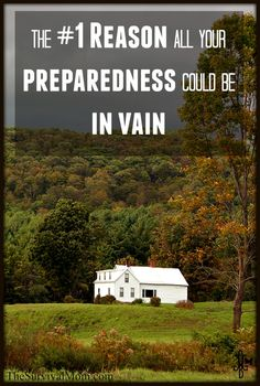 Think you're prepared for just about anything? Maybe not so much.  Check out the #1 reason why all you've done might be in vain. | www.TheSurvivalMom.com