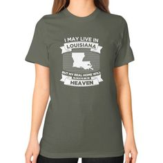 I MAY LIVE IN LUOISIANA Unisex T-Shirt (on woman)