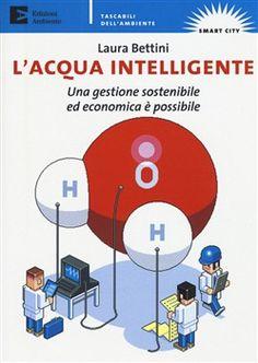 Prezzi e Sconti: #Acqua intelligente. una gestione sostenibile  ad Euro 10.20 in #Edizioni ambiente #Media libri scienze geografia