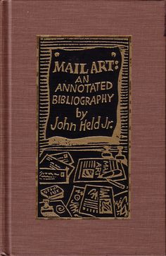 MAIL ART An Annotated Bibliography by John Held Jr.
