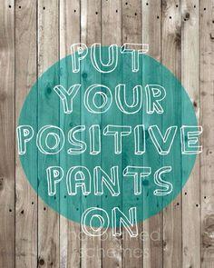 Think positive. Feel positive. Be positive. #FaithandaRibbon