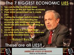 as Paid Puppet Republicans push the Rich Elite Agenda! GOP continually push these LIES to Support Trickle-Down Economic Policies that are proven NOT TO WORK. Eight years of Bush almost plunged this country into another depression ! Robert Reich, Right Wing, Thats The Way, Republican Party, Lol, Social Justice, In This World, It Hurts, Thoughts