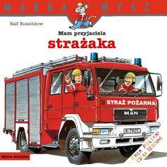 Mam przyjaciela strażaka - Wydawnictwo Media Rodzina - Książki, Audiobooki, eBooki