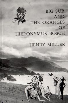 Big Sur and the Oranges of Hieronymus Bosch, by Henry Miller